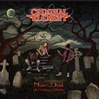 Criminal Element Never Dead cover