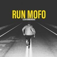Club Bombardier - Run Mofo